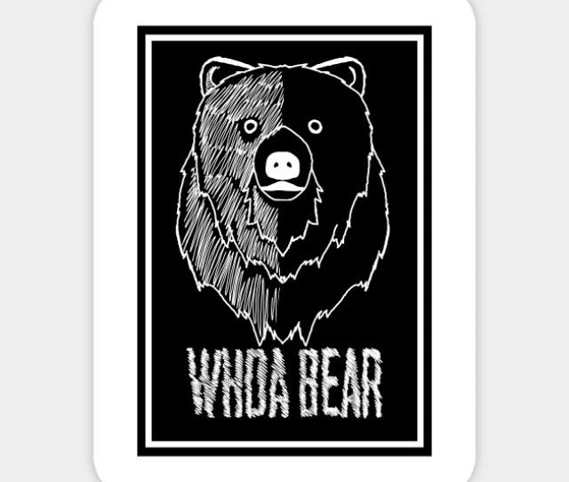 Whoa Bear Whoa Bear