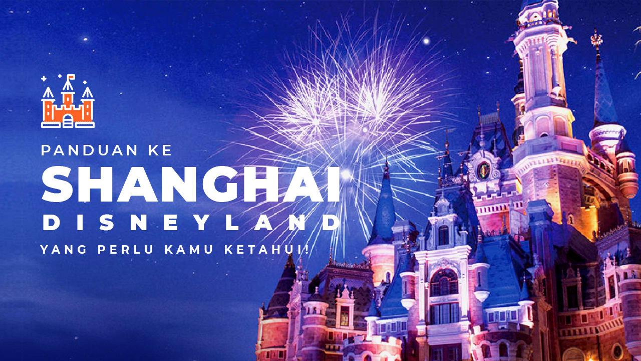 Panduan Lengkap Shanghai Disneyland Yang Kamu Butuhkan