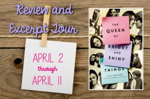 The Queen of Bright and Shiny Things Review and Excerpt Tour Banner