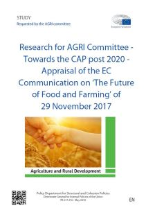 Towards the CAP post 2020 - Appraisal of the EC Communication on 'The Future of Food and Farming' of 29 November 2017