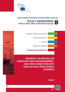 The Impact of Biofuels on Transport and the Environment, and their Connection with Agricultural Development in Europe