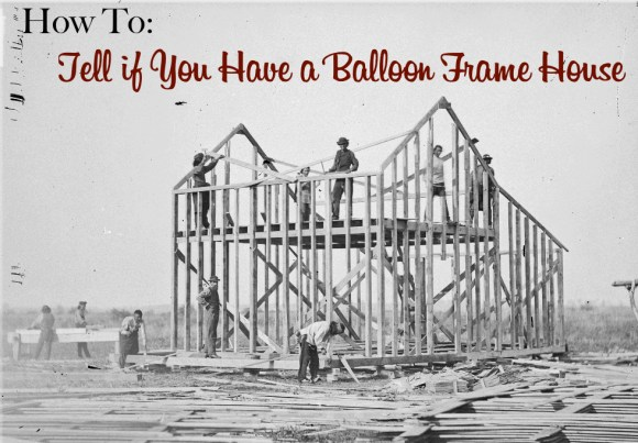 how-to-tell-if-you-have-a-balloon-frame-house.jpg