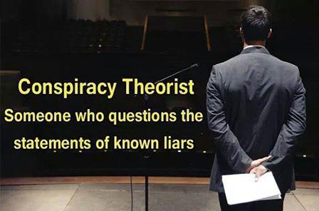 Théoricien du complot: personne qui questionne les déclarations de menteurs avérés