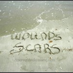 Wounds Into Beautiful Scars