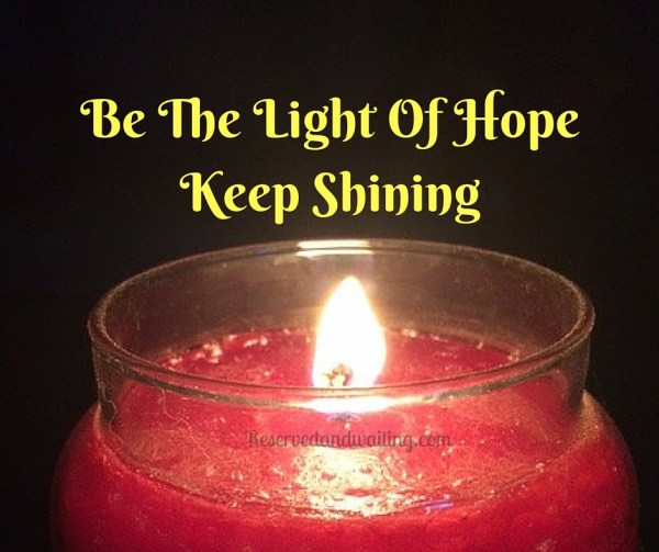 Be The Light Of HopeKeep Shining