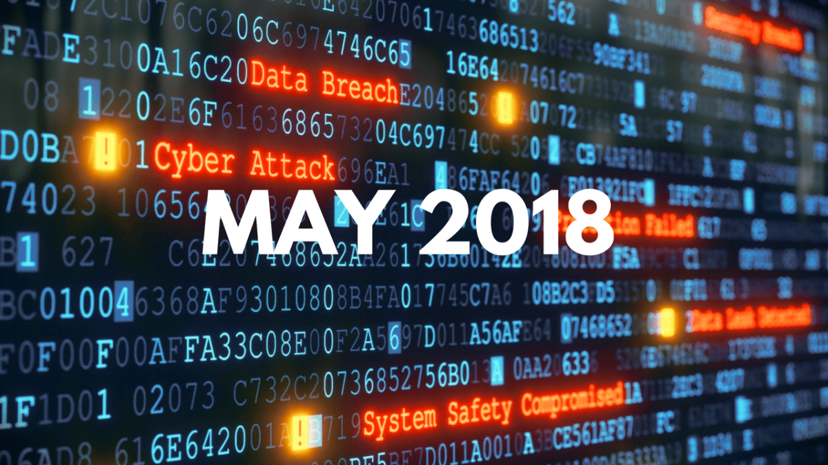 List of data breaches and cyber attacks in May 2018