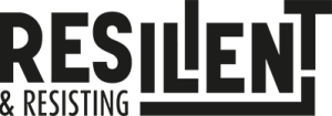 Resillient and Resisting Logo