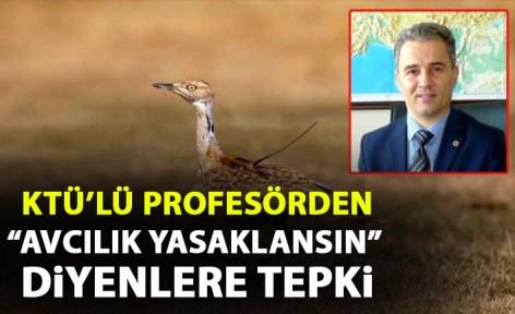 KTÜ'lü profesörden avcılık yasaklansın diyenlere tepki: Bu şekilde olmaz!
