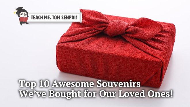 1ec9d5873e6548ca878f4731471b0b44 Top 10 Japanese Souvenirs We Bought For Our Loved Ones: Teach Me, TOM Senpai! | Tokyo Otaku Mode
