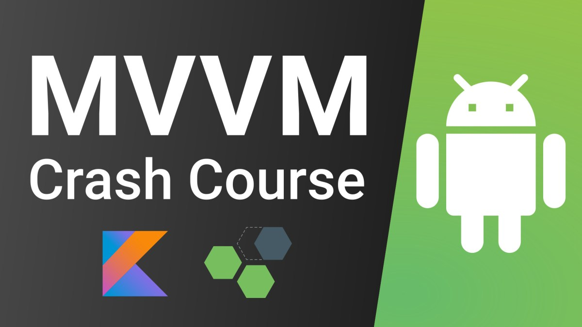 MVVM on Android Crash Course - Kotlin & Android Architecture Components
