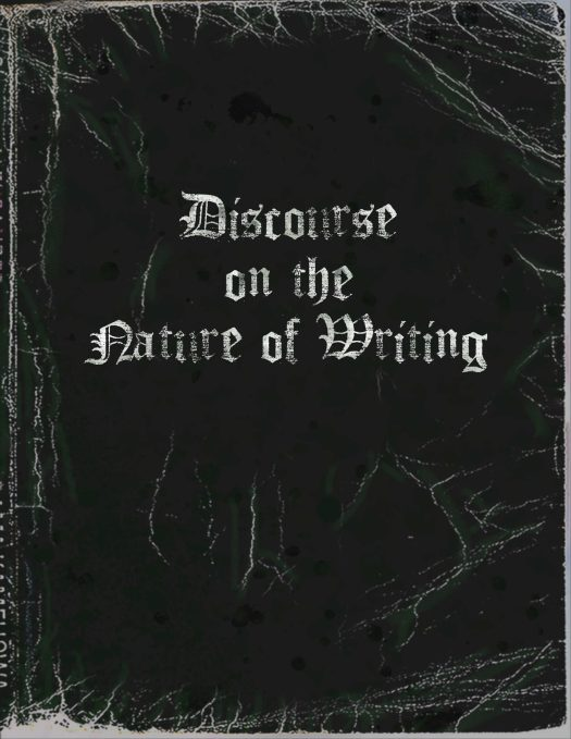 Discourse on the Nature of Writing