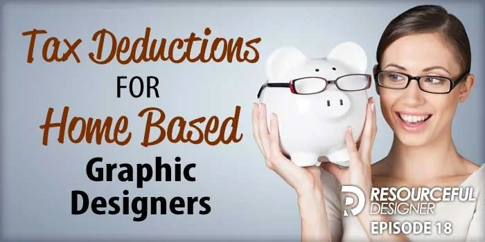 Tax Deductions For Home Based Graphic Designers – RD018