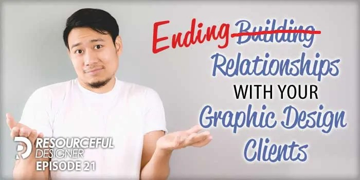 Ending Relationships With Your Graphic Design Clients – RD021