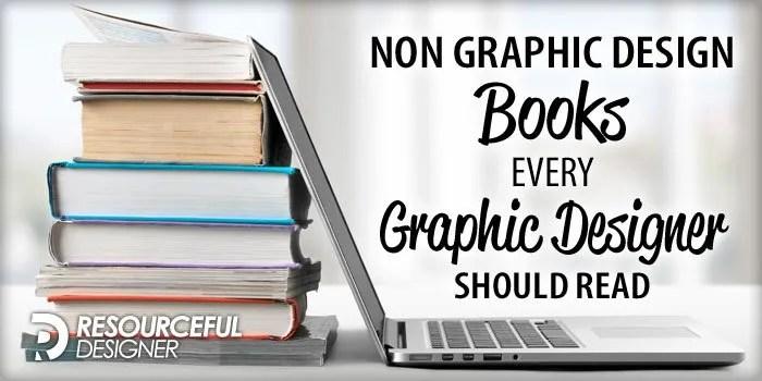 Non Graphic Design Books Every Graphic Designer Should Read