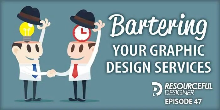 Bartering Your Graphic Design Services – RD047