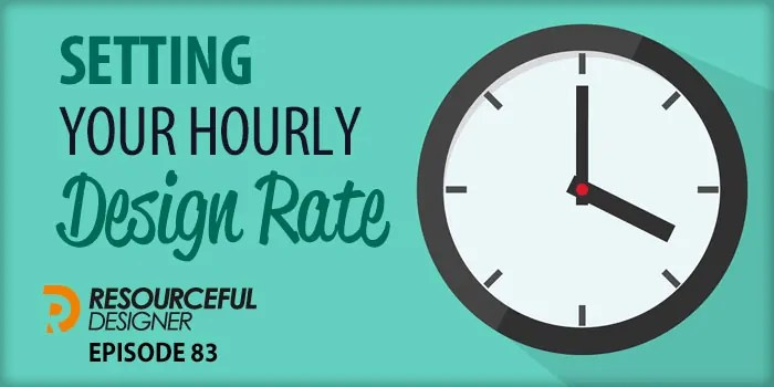 Setting Your Hourly Design Rate – RD083
