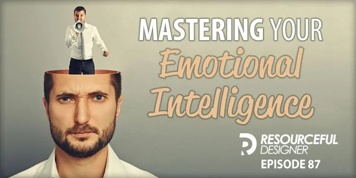 Mastering Your Emotional Intelligence – RD087