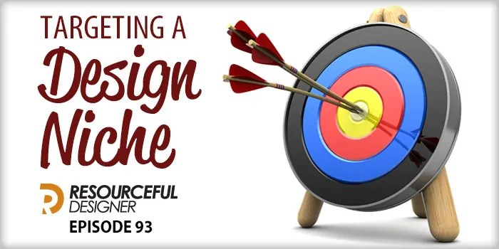 Targeting A Design Niche – RD093