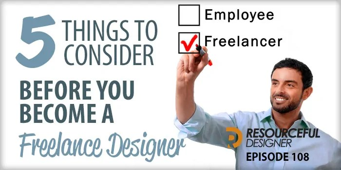 5 Things To Consider Before You Become a Freelance Designer – RD108