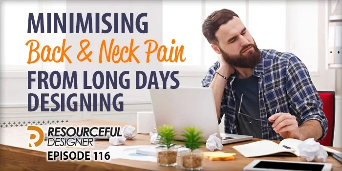 Minimising Back and Neck Pain From Long Days Designing – RD118