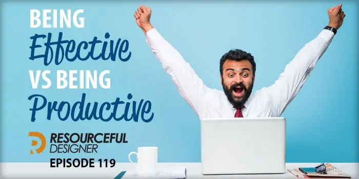 Being Effective vs Being Productive – RD119