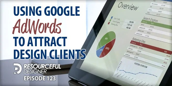 Using Google AdWords to Attract Design Clients – RD123