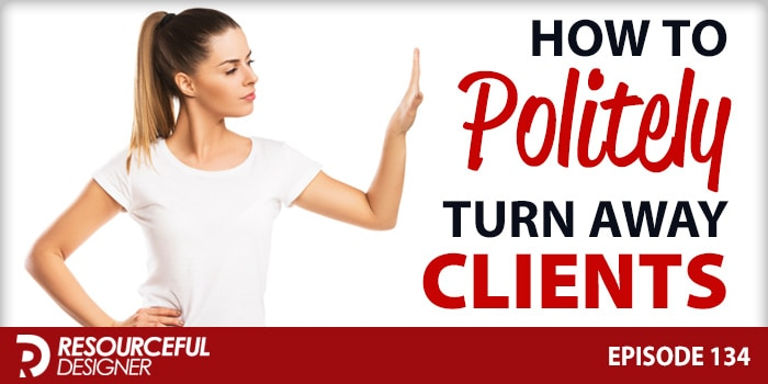 How To Politely Turn Away Clients – RD134