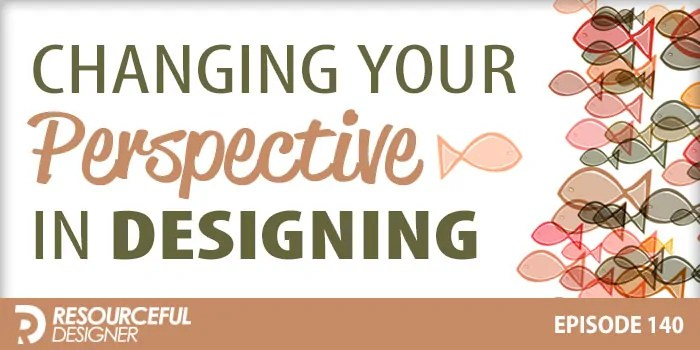 Changing Your Perspective In Designing – RD140