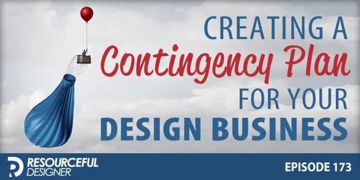 Creating A Contingency Plan For Your Design Business – RD173