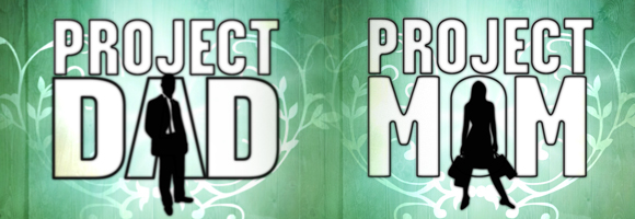 Project Mom Project Dad