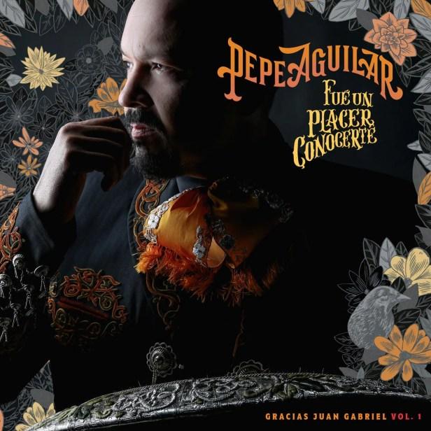 CD Pepe Aguilar- Fue un Placer Conocerte