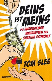 Deins ist Meins - Über Sharing Economy in der Neuen Wirtschaft