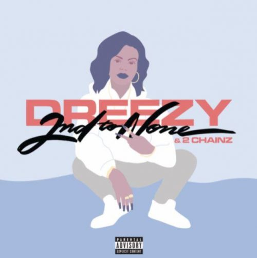 """Dreezy """"2nd To None"""""""