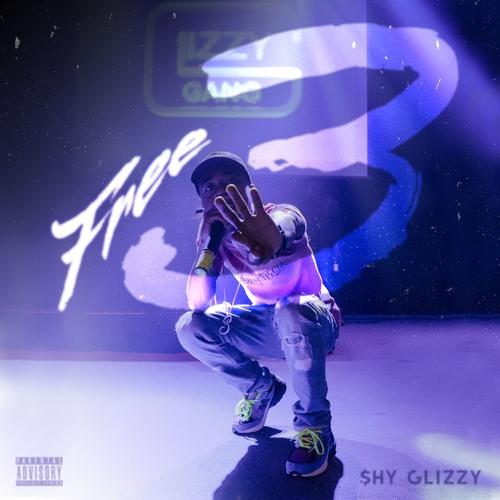 """Shy Glizzy """"Free 3"""""""