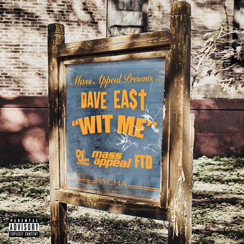 """Dave East """"Wit Me"""""""