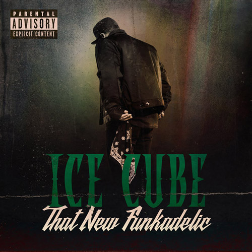 "Ice Cube ""That New Funkadelic"""