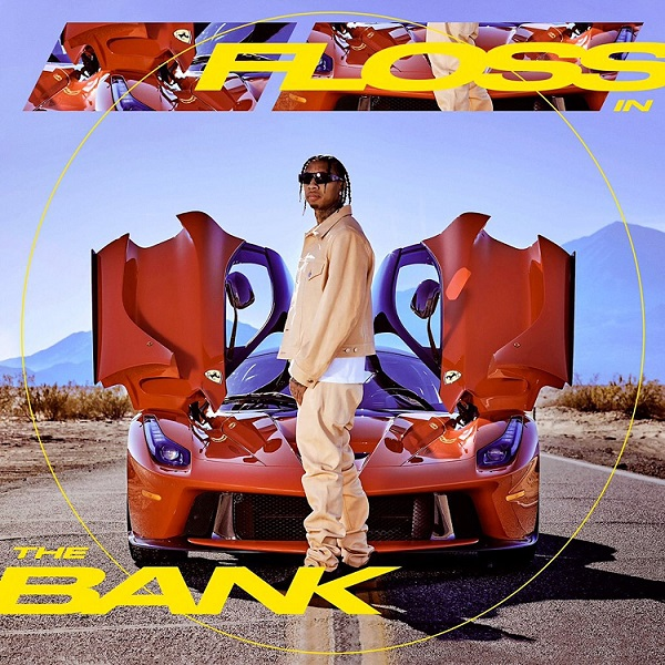 """Tyga - """"Floss In The Bank"""""""