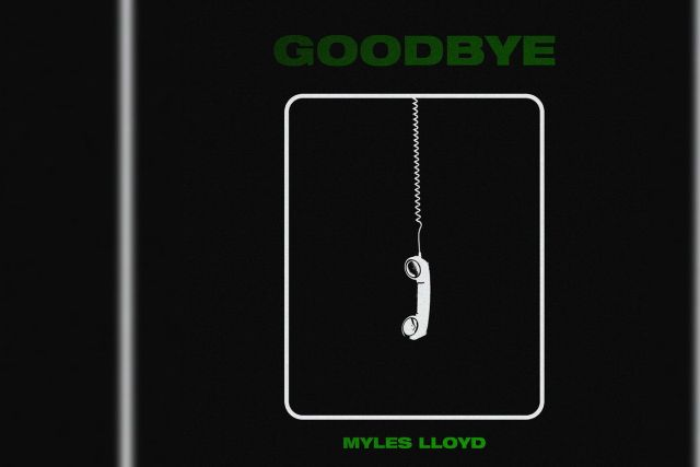 """Myles Lloyd Releases Goodbye Single"""