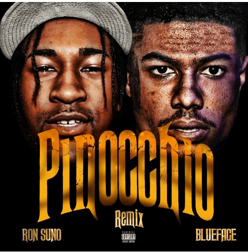 """""""Ron Suno Releases Pinocchio Feat. Blue Face"""""""