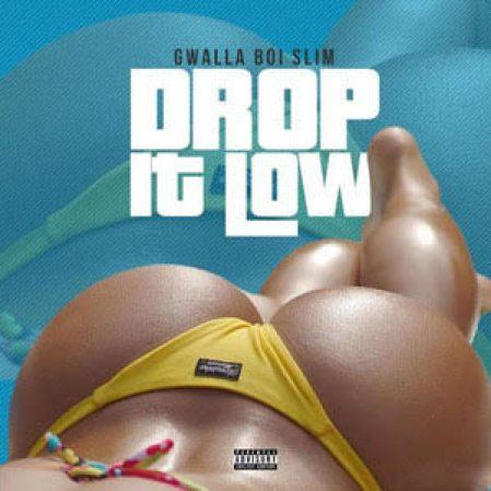 """""""Gwalla Boi Slim - Drop It Low Single"""""""