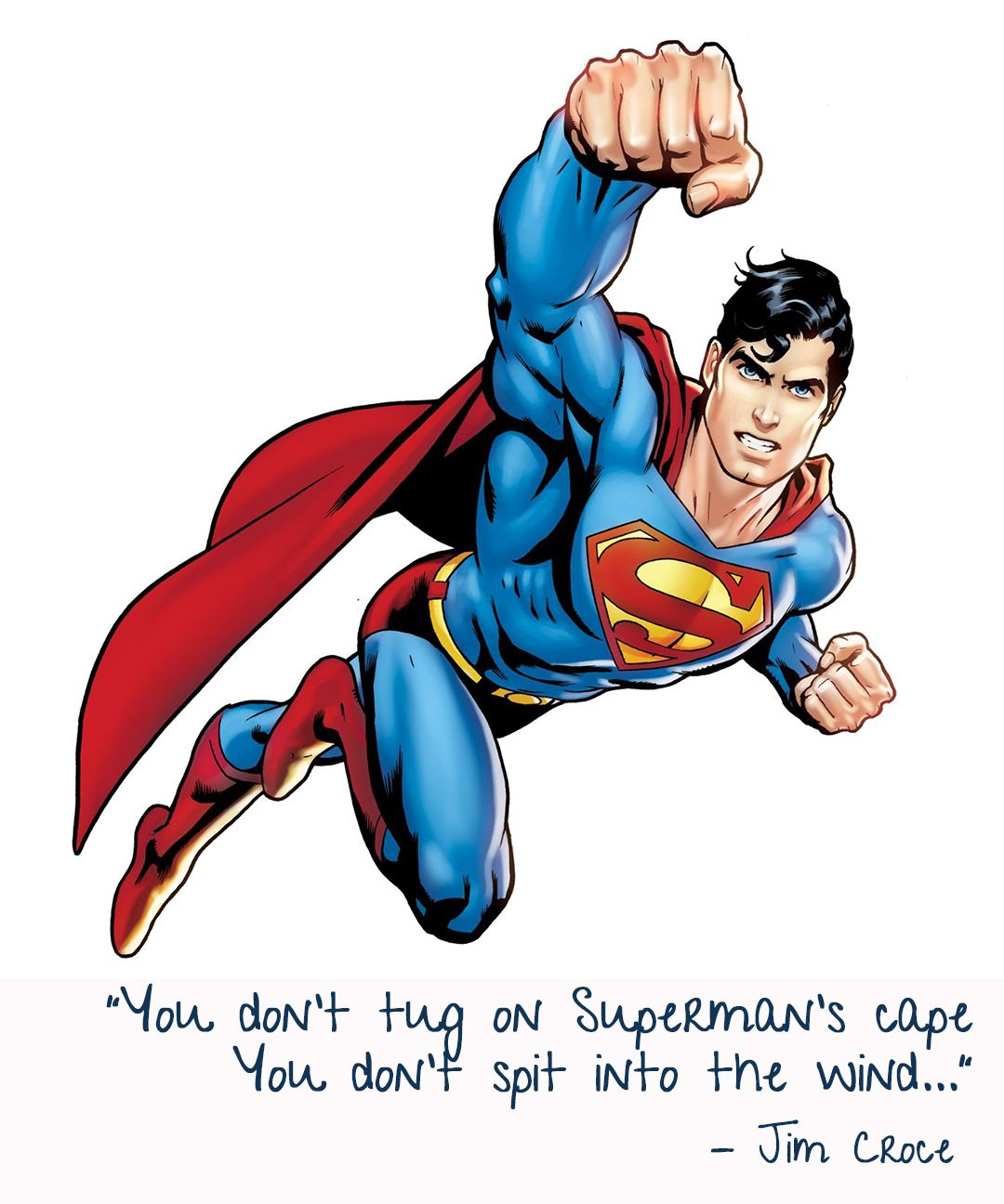 You don't tug on Superman's cape.