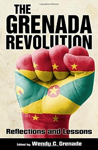 The Grenada Revolution: Reflections and Lessons