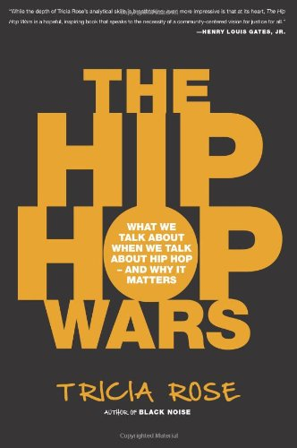 The Hip Hop Wars - Tricia Rose