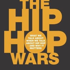 The Hip Hop Wars - Tricia Rose