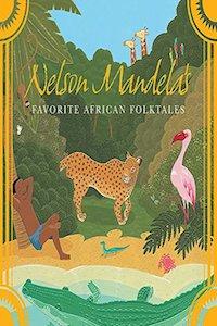 Nelson Mandela's Favourite African Folktales
