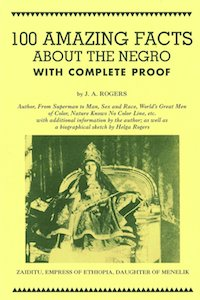 100 Amazing Facts About the Negro with Complete Proof