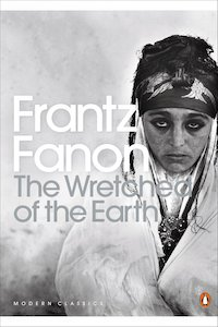 The Wretched of the Earth - Frantz Fanon