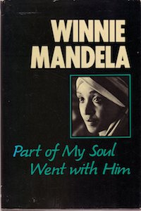 Winnie Mandela - Part of My Soul Went with Him