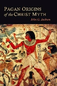 Pagan Origins of the Christ Myth - John G Jackson