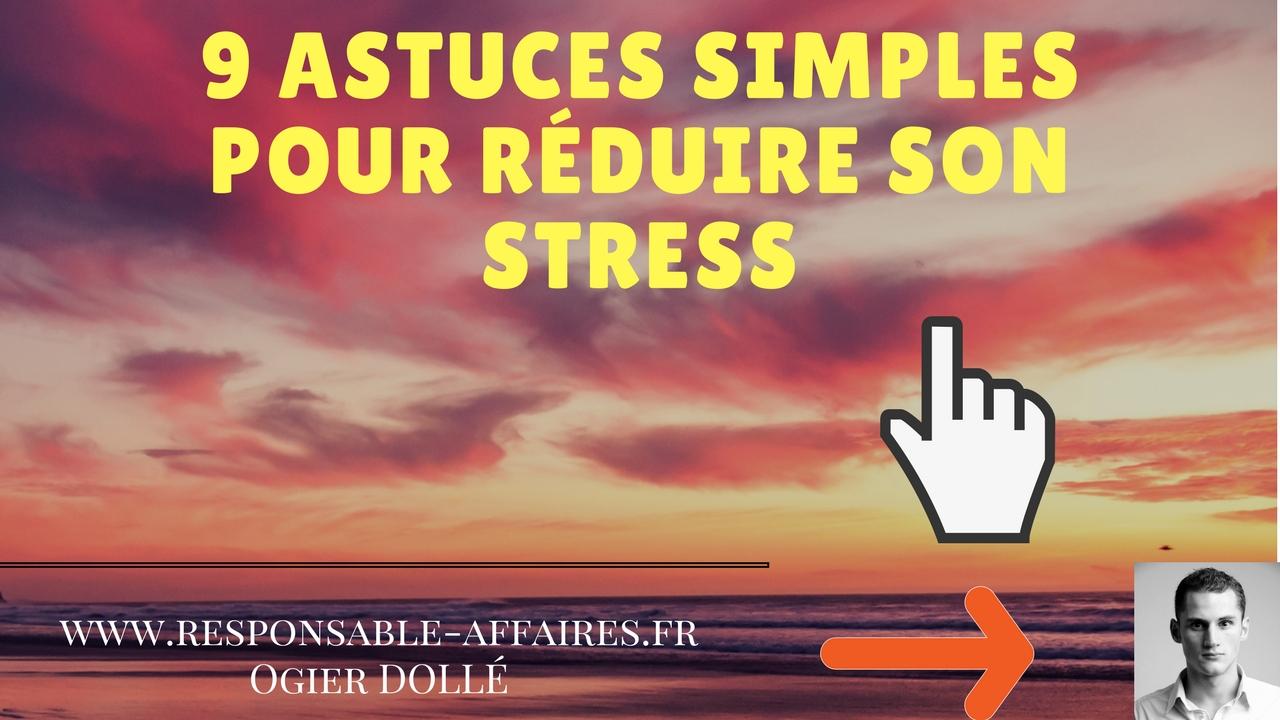 9 astuces SIMPLES pour réduire son stress